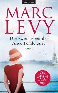 Die zwei Leben der Alice Pendelbury von Marc Levy