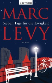 Sieben Tage fuer die Ewigkeit von Marc Levy